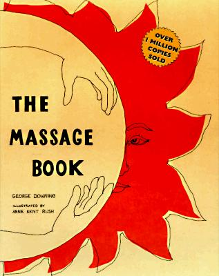 The Massage Book: 25th Anniversary Edition, Downing, George