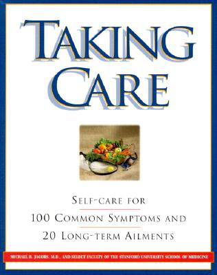 Image for Taking Care: Self-Care for 100 Common Symptoms and 20 Long-term Ailments
