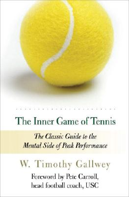 Image for The Inner Game of Tennis: The Classic Guide to the Mental Side of Peak Performance