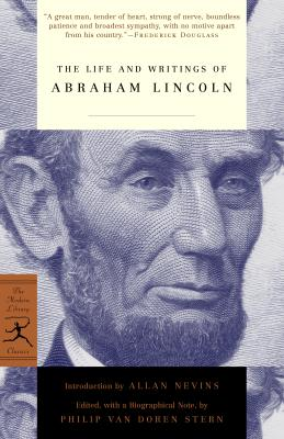 Image for The Life and Writings of Abraham Lincoln (Modern Library Classics)