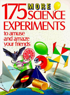 Image for 175 More Science Experiments to Amuse and Amaze Your Friends