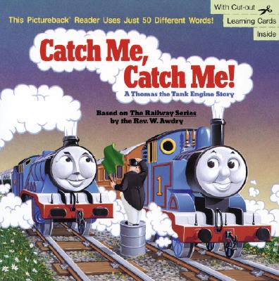 Image for Catch Me, Catch Me! A Thomas the Tank Engine Story (Pictureback(R))