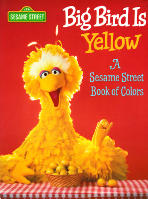 Image for Big Bird is Yellow: A Sesame Street Book of Colors