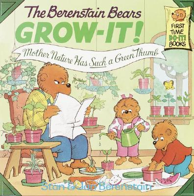 Image for Berenstain Bears Grow-It! Mother Nature Has Such a Green Thumb! (First Time Books(R))