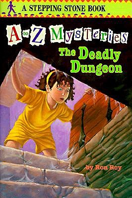 The Deadly Dungeon (A to Z Mysteries), Ron Roy