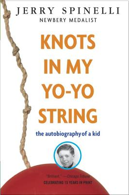 "Knots in My Yo-Yo String, ""Spinelli, Jerry"""