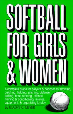 Image for Softball For Girls & Women (Softball for Girls & Women Ppr)