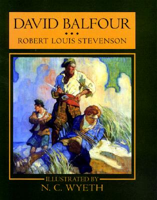 Image for David Balfour: Being Memoirs of the Further Adventures of David Balfour at Home and Abroad (Scribner's Illustrated Classics)