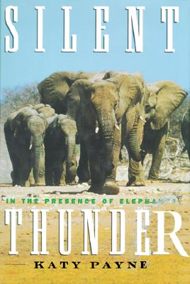Image for Silent Thunder: In the Presence of Elephants