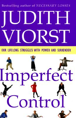 Image for Imperfect Control (Our Lifelong Struggles With Power And Surrender)