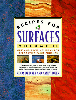 Image for Recipes for Surfaces: Volume II: New and Exciting Ideas for Decorative Paint Finishes