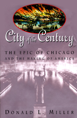 Image for City of the Century: The Epic of Chicago and the Making of America
