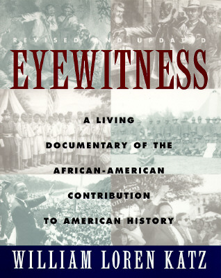 Image for EYEWITNESS LIVING DOCUMENTARY OF THE AFRICAN AMERICAN CONTRIBUTION TO AMERICAN HISTORY