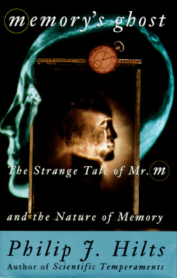 Image for Memories Ghost: The Strange Tale of Mr. M and the Nature of Memory