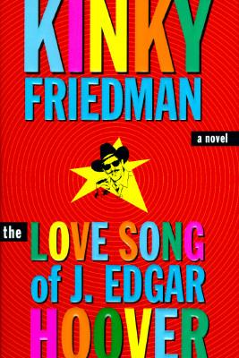The Love Song of J. Edgar Hoover, Friedman, Kinky