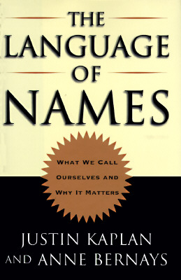 Image for The Language of Names: What We Call Ourselves and Why It Matters