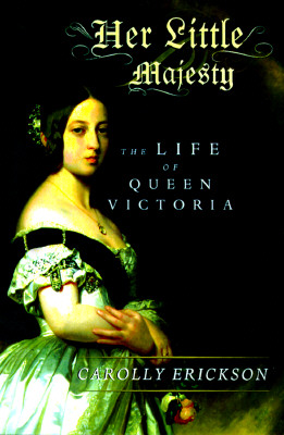 Image for HER LITTLE MAJESTY LIFE OF QUEEN VICTORIA