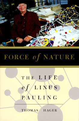 Image for Force Of Nature: The Life Of Linus Pauling