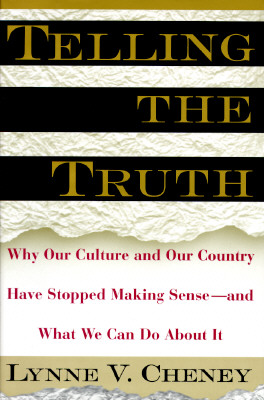 Image for Telling the Truth : Why Our Schools, Culture and Country Have Stopped Making Sense and What We Can Do About It