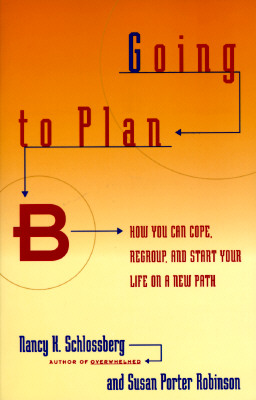 Image for Going to Plan B: How You Can Cope, Regroup, and Start Your Life on a New Path