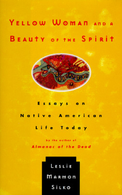 Image for Yellow Woman and a Beauty of the Spirit: Essays on Native American Life Today