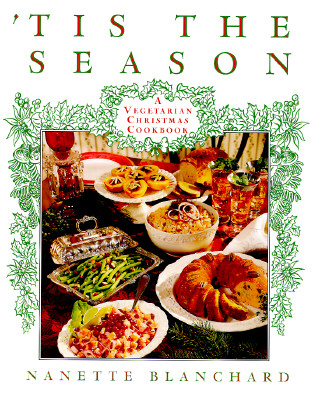 Image for 'Tis the Season: A Vegetarian Christmas Cookbook