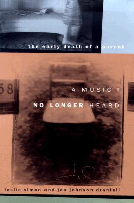Image for A Music I No Longer Heard: The Early Death of a Parent