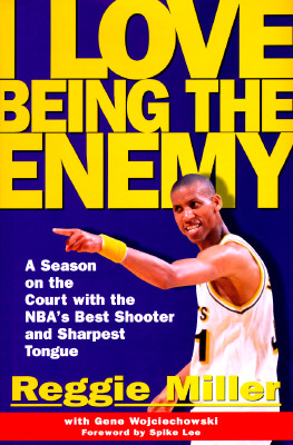 Image for I Love Being the Enemy: A Season on the Court With the Nba's Best Shooter and Sharpest Tongue