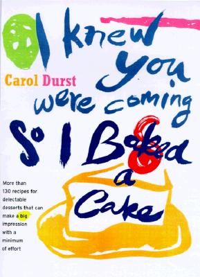 Image for I KNEW YOU WERE COMING SO I BAKED A CAKE