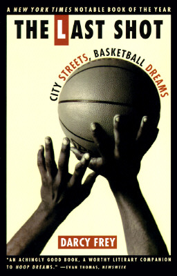 Image for The Last Shot: City Streets, Basketball Dreams