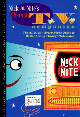 Image for Nick at Nite's Classic TV Companion: The All Night, Every Night Guide to Better Living Through Television