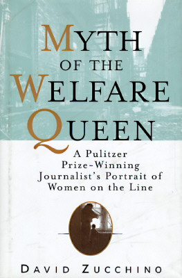 Image for Myth of the Welfare Queen: A Pulitzer Prize-Winning Journalist's Portrait of Women on the Line