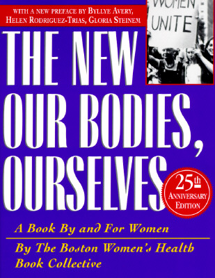 New Our Bodies, Ourselves: A Book by and for Women, Boston womens health book collective, Boston