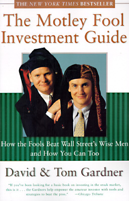 Image for The Motley Fool Investment Guide: How the Fools Beat Wall Street's Wise Men and How You Can Too