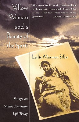 Yellow Woman and a Beauty of the Spirit, Silko, Leslie Marmon