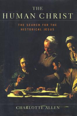 Image for The HUMAN CHRIST: THE SEARCH FOR THE HISTORICAL JESUS