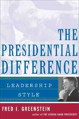 Image for The Presidential Difference: Leadership Style from Roosevelt to Clinton