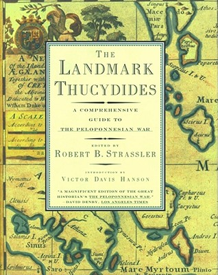 Landmark Thucydides : A Comprehensive Guide to the Peloponnesian War, ROBERT B. STRASSLER