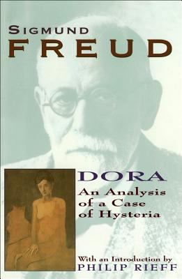 "Dora: An Analysis of a Case of Hysteria (Collected Papers of Sigmund Freud), ""Freud, Sigmund"""