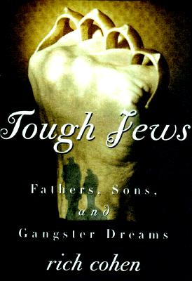 Image for Tough Jews: Fathers, Sons, and Gangster Dreams