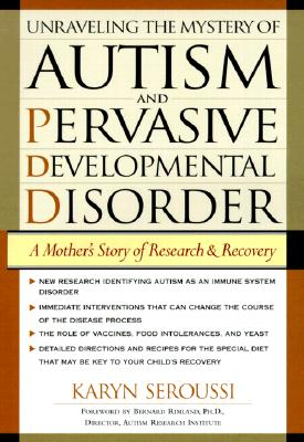 Image for Unraveling the Mystery of Autism and Pervasive Developmental Disorder: A Mother's Story of Research and Recovery