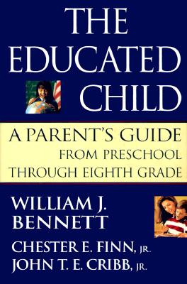 Image for The Educated Child: A Parents Guide From Preschool Through Eighth Grade
