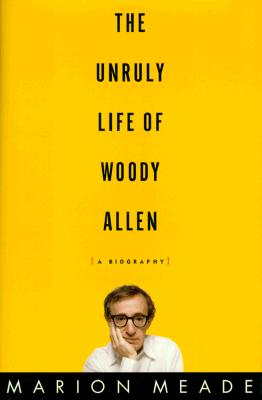 Image for The Unruly Life of Woody Allen: A Biography
