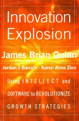 Image for Innovation Explosion : Using Intellect and Software to Revolutionize Growth Strategies