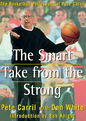 Image for The Smart Take from the Strong: The Basketball Philosophy of Pete Carril
