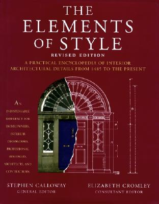 Image for The Elements of Style: A Practical Encyclopedia of Interior Architectural Details from 1485 to the Present