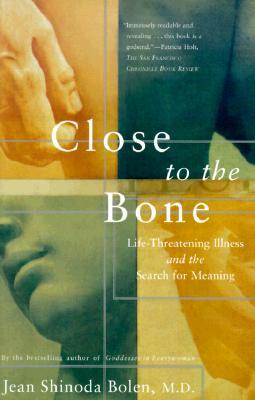 Close to the Bone, Jean Shinoda Bolen