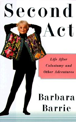 Image for Second Act: Life After Colostomy and Other Adventures