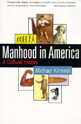 Image for Manhood in America: A Cultural History