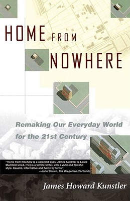 Image for Home from Nowhere: Remaking Our Everyday World for the 21st Century